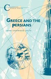 Greece and the Persians by John Sharwood Smith