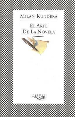 El Arte de la Novela by Milan Kundera