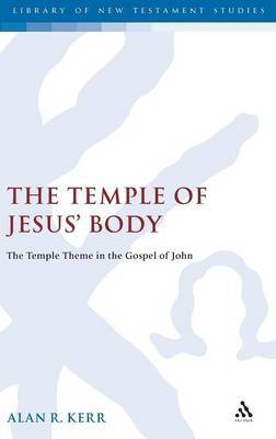 The Temple of Jesus' Body by Alan Kerr image