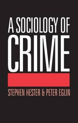 A Sociology of Crime by Peter Eglin