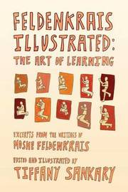 Feldenkrais Illustrated by Tiffany Sankary