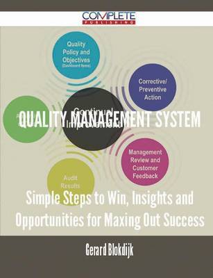 Quality Management System - Simple Steps to Win, Insights and Opportunities for Maxing Out Success by Gerard Blokdijk image