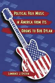 Political Folk Music in America from Its Origins to Bob Dylan image