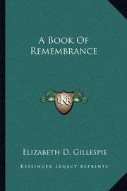 A Book of Remembrance by Elizabeth D. Gillespie