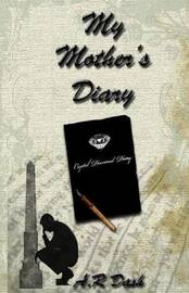 My Mother's Diary by A R Dash