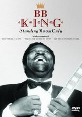 BB King - Standing Room Only on DVD