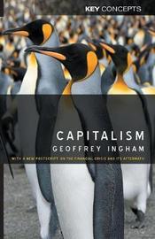 Capitalism by Geoffrey Ingham