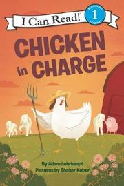 Chicken in Charge by Adam Lehrhaupt