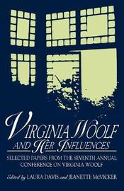 Virginia Woolf and Her Influences by Laura Davis