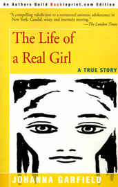 The Life of a Real Girl: A True Story by Johanna Garfield image