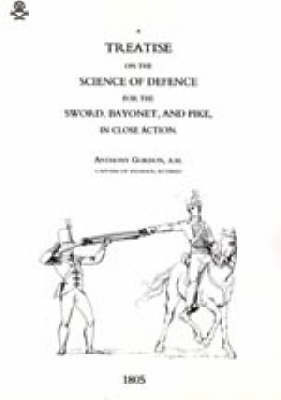 Treatise on the Science of Defence for Sword, Bayonet and Pike in Close Action (1805) by Anthony Gordon image