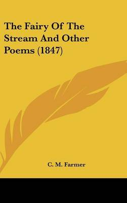The Fairy Of The Stream And Other Poems (1847) by C M Farmer image