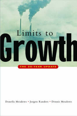 The Limits to Growth: The 30-year Update by Donella H Meadows