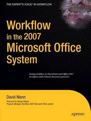 Workflow in the 2007 Microsoft Office System by David Mann