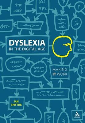 Dyslexia in the Digital Age: Making IT Work by Ian Smythe image