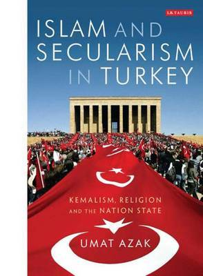 Islam and Secularism in Turkey by Umut Azak image