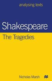 Shakespeare: The Tragedies by Nicholas Marsh image