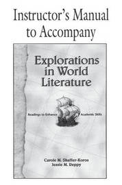 Explorations in World Literature Instructor's Manual by Carole M. Shaffer-Koros image