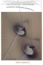 The Senses of Modernism by Sara Danius image