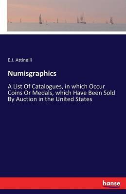 Numisgraphics by E J Attinelli