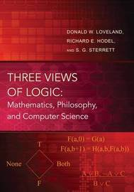Three Views of Logic by Donald W. Loveland