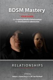 Bdsm Mastery-Relationships by Robert J Rubel Ph D image