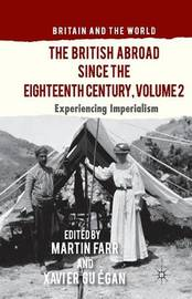 The British Abroad Since the Eighteenth Century, Volume 2 by Xavier Guegan