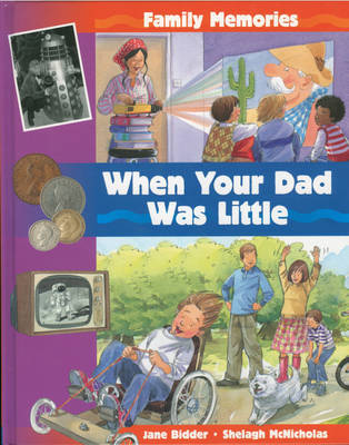 When Your Dad Was Little by Jane Bidder