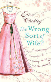 The Wrong Sort of Wife? by Elise Chidley image