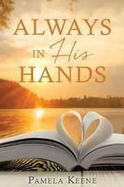 Always in His Hands by Pamela Keene image