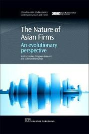 The Nature of Asian Firms by Scott A. Hipsher