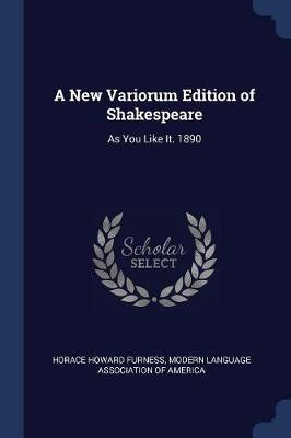A New Variorum Edition of Shakespeare by Horace Howard Furness