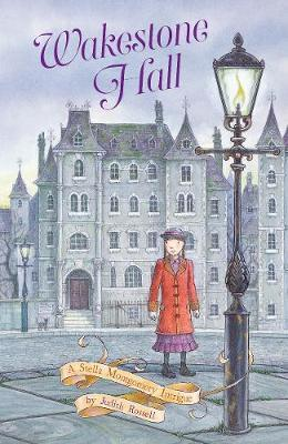 Wakestone Hall (Stella Montgomery, Book 3) by Judith Rossell image