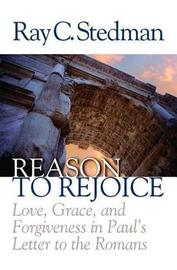 Reason to Rejoice by Ray C Stedman