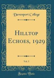 Hilltop Echoes, 1929, Vol. 5 (Classic Reprint) by Davenport College image
