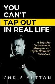 You Can't Tap Out in Real Life by Chris Sutton image