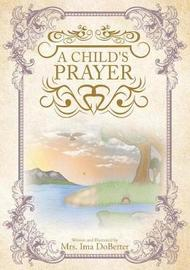 A Child's Prayer by Mrs Ima Dobetter image