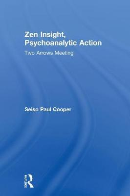 Zen Insight, Psychoanalytic Action by Seiso Paul Cooper image