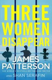 Three Women Disappear by James Patterson image