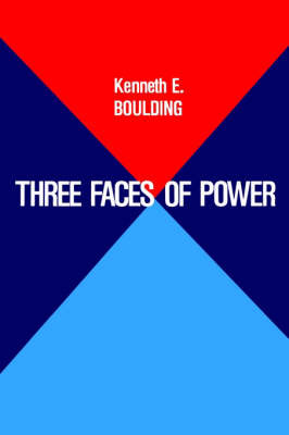 Three Faces of Power by Kenneth Ewart Boulding image