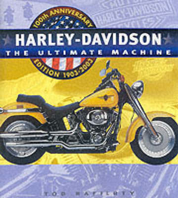 Harley: The Ultimate Machine: Centenary Edition by Tod Rafferty image