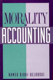 Morality in Accounting by Ahmed Riahi-Belkaoui