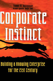 Corporate Instinct: Building a Knowing Enterprise for the 21st Century by Thomas M Koulopoulos image