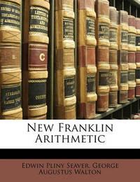 New Franklin Arithmetic by Edwin Pliny Seaver