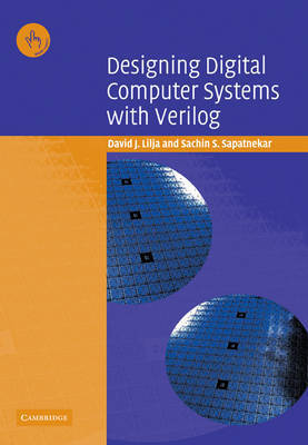 Designing Digital Computer Systems with Verilog by David J. Lilja
