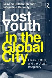 Lost Youth in the Global City by Jo-Anne Dillabough image