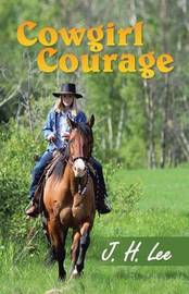Cowgirl Courage by J. H. Lee