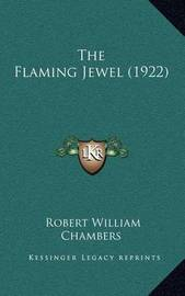 The Flaming Jewel (1922) by Robert William Chambers