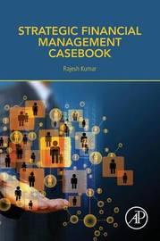 Strategic Financial Management Casebook by Kumar