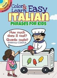 Color & Learn Easy Italian Phrases for Kids by Roz Fulcher